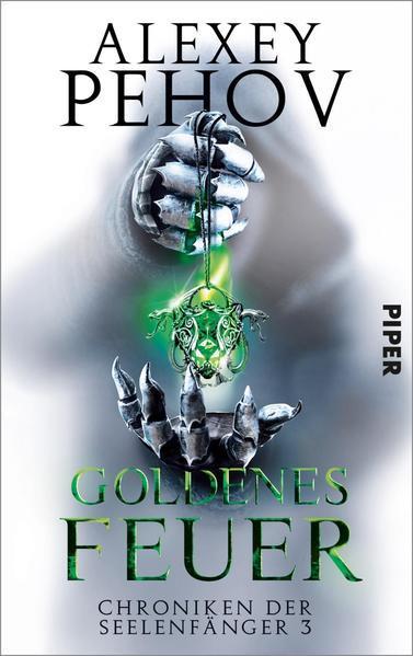 Goldenes Feuer - Chroniken der Seelenfänger 3