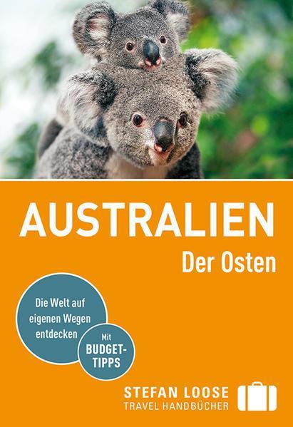 Stefan Loose Reiseführer Australien, Der Osten - mit Reiseatlas (Mängelexemplar)