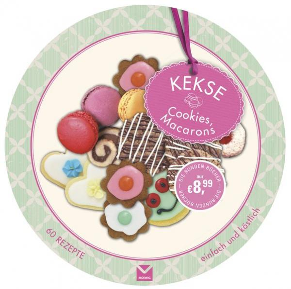 Die runden Bücher: Kekse,Cookies,Macarons - 60 Rezepte einfach und köstlich (Mängelexemplar)