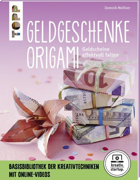 Origami-Geldgeschenke (kreativ.startup.) - Mit Online-Videos (Mängelexemplar)