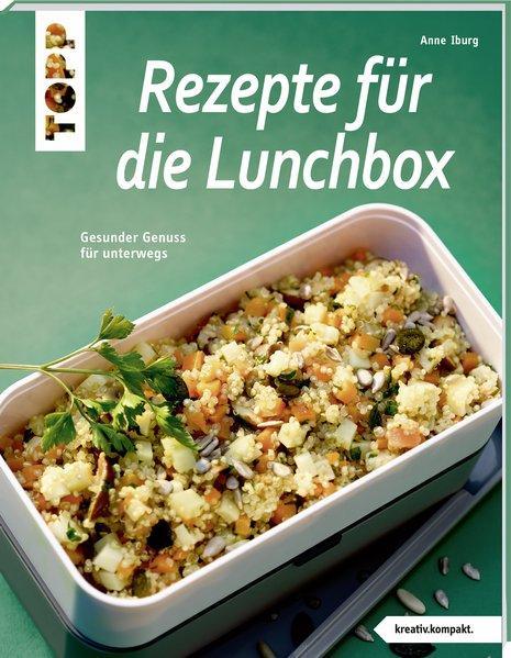 Rezepte für die Lunchbox - Gesunder Genuss für unterwegs (Mängelexemplar)