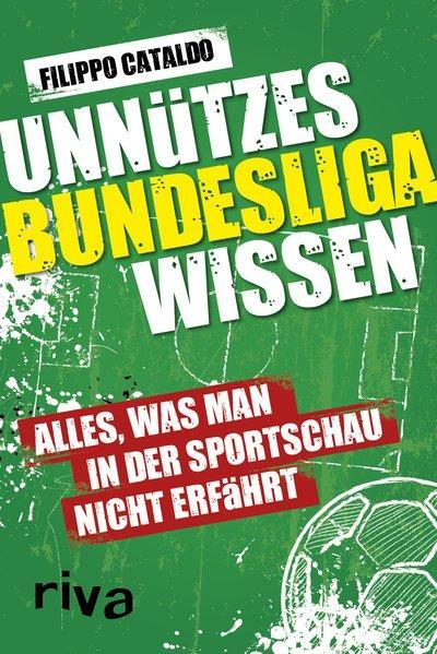 Unnützes Bundesligawissen - Alles, was man in der Sportschau nicht erfährt (Mängelexemplar)