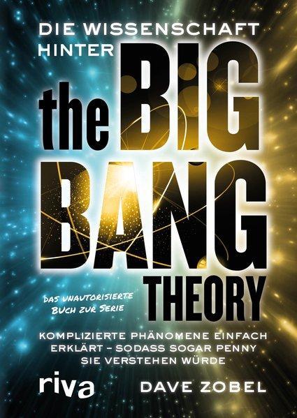 Die Wissenschaft hinter The Big Bang Theory (Mängelexemplar)
