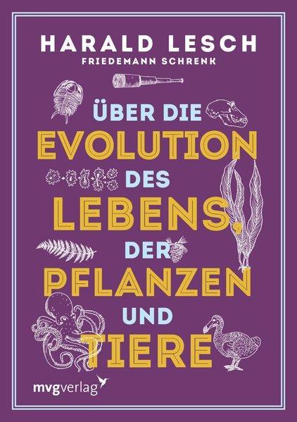 Über die Evolution des Lebens, der Pflanzen und Tiere (Mängelexemplar)