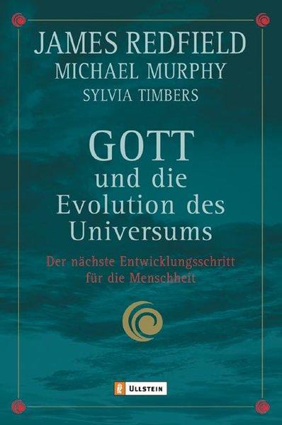 Gott und die Evolution des Universums - Der nächste Entwicklungsschritt für die Menschheit