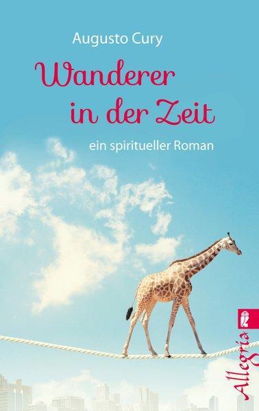 Wanderer in der Zeit - ein spiritueller Roman