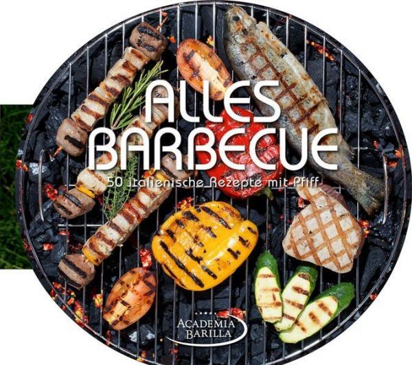Alles Barbecue - 50 italienische Rezepte mit Pfiff