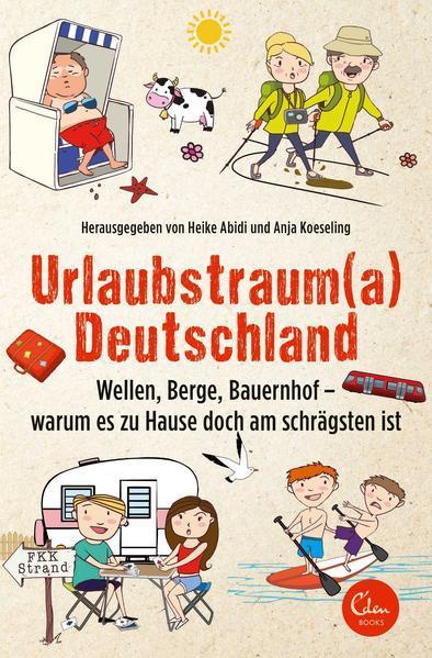 Urlaubstrauma Deutschland - Wellen, Berge, Bauernhof - warum es zu Hause... (Mängelexemplar)