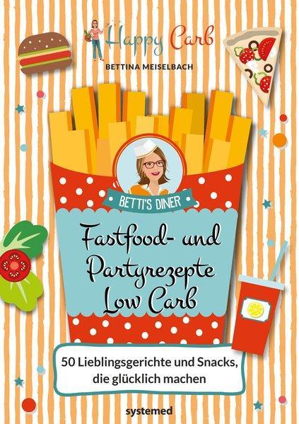 Happy Carb: Fastfood- und Partyrezepte Low Carb (Mängelexemplar)