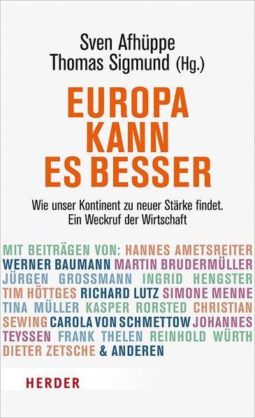 Europa kann es besser - Wie unser Kontinent zu neuer Stärke findet (Mängelexemplar)