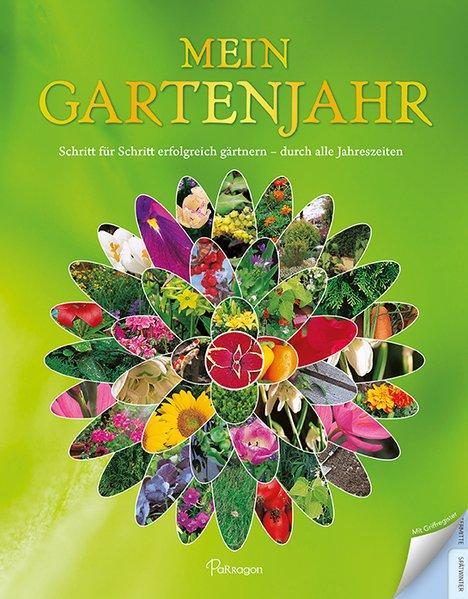 Mein Gartenjahr - Schritt für Schritt erfolgreich gärtnern durch alle Jahreszeiten (Mängelexemplar)