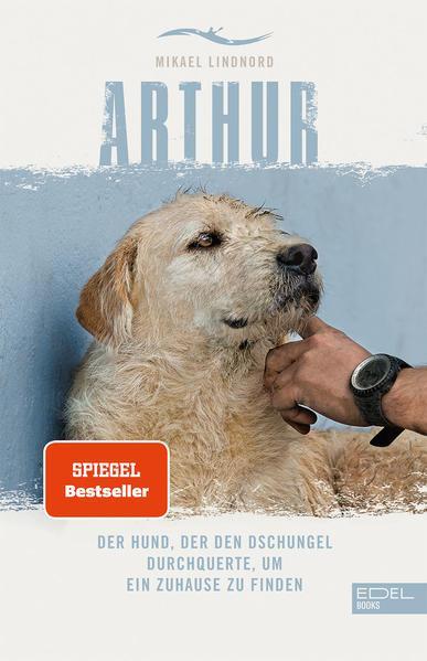 Aktion: Arthur - Der Hund, der den Dschungel durchquerte, um ein Zuhause zu finden (Mängelexemplar)