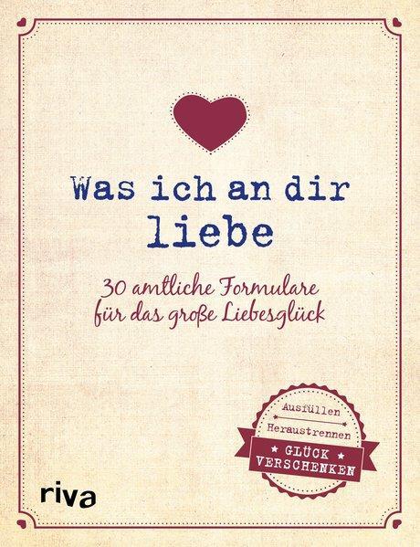 Was ich an dir liebe – 30 amtliche Formulare für das große Liebesglück (Mängelexemplar)
