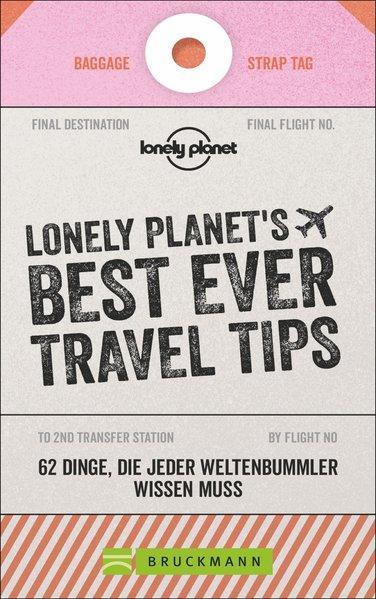 LONELY PLANET´S TRAVEL TIPS - 62 Dinge, die jeder Weltenbummler wissen muss (Mängelexemplar)
