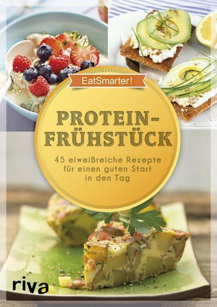 Proteinfrühstück - 50 eiweißreiche Rezepte für einen guten Start in den Tag (Mängelexemplar)