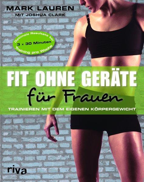 Fit ohne Geräte für Frauen - Trainieren mit dem eigenen Körpergewicht (Mängelexemplar)