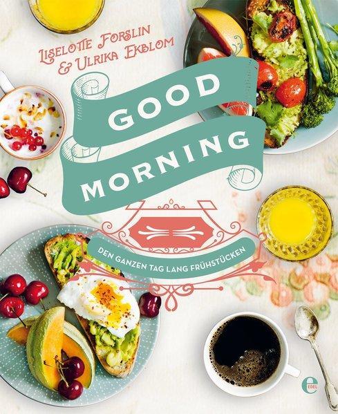Good Morning: Den ganzen Tag lang frühstücken (Mängelexemplar)