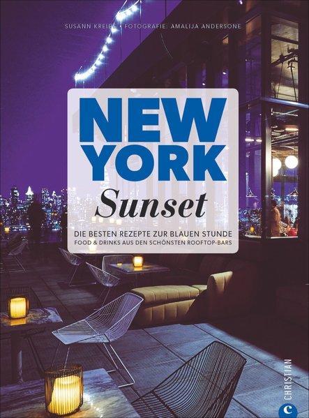 New York Sunset - Die besten Rezepte zur blauen Stunde. (Mängelexemplar)