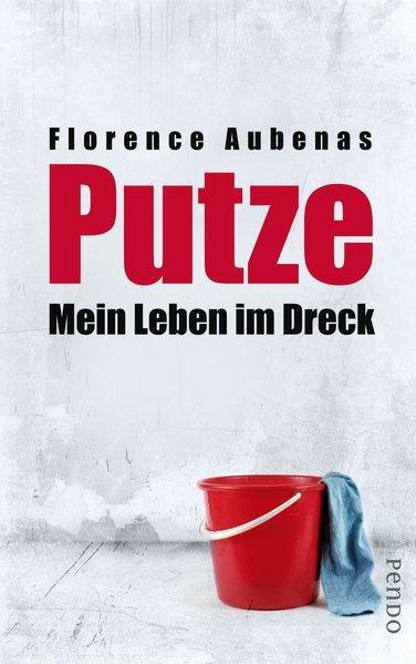 Putze! - Mein Leben im Dreck (Mängelexemplar)