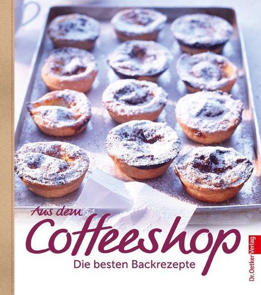 Aus dem Coffeeshop - Die besten Backrezepte (Mängelexemplar)