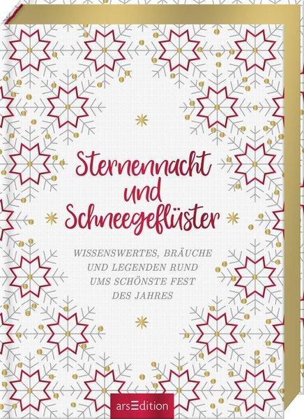 Sternennacht und Schneegeflüster - Wissenswertes, Bräuche und Legenden (Mängelexemplar)